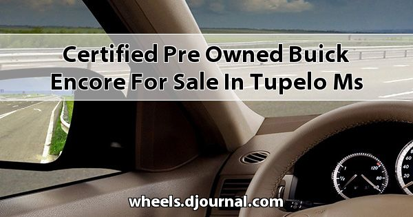 Certified Pre-Owned Buick Encore for sale in Tupelo, MS