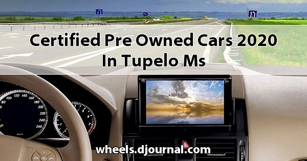 Certified Pre-Owned Cars 2020 in Tupelo, MS