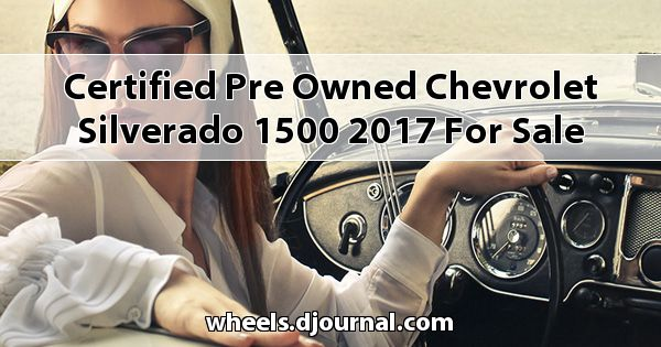 Certified Pre-Owned Chevrolet Silverado 1500 2017 for sale in Tupelo, MS