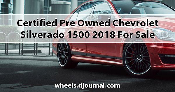 Certified Pre-Owned Chevrolet Silverado 1500 2018 for sale in Tupelo, MS