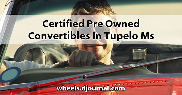 Certified Pre-Owned Convertibles in Tupelo, MS