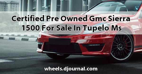 Certified Pre-Owned GMC Sierra 1500 for sale in Tupelo, MS