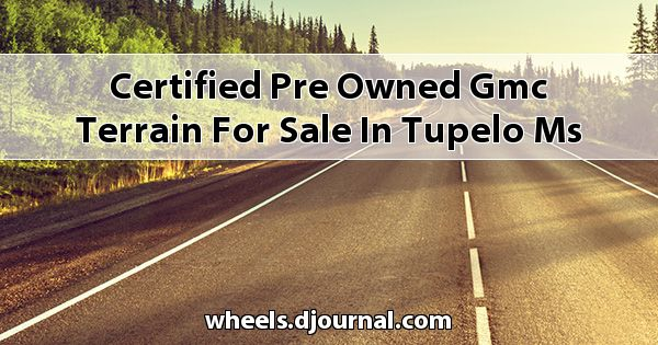 Certified Pre-Owned GMC Terrain for sale in Tupelo, MS