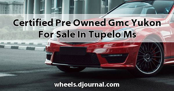Certified Pre-Owned GMC Yukon for sale in Tupelo, MS