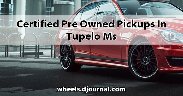 Certified Pre-Owned Pickups in Tupelo, MS