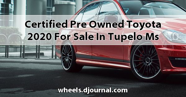 Certified Pre-Owned Toyota 2020 for sale in Tupelo, MS
