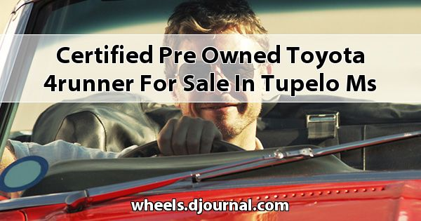 Certified Pre-Owned Toyota 4Runner for sale in Tupelo, MS