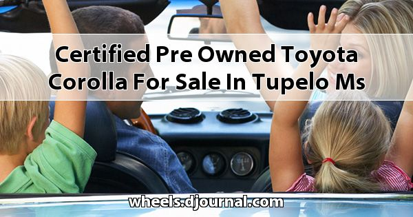 Certified Pre-Owned Toyota Corolla for sale in Tupelo, MS