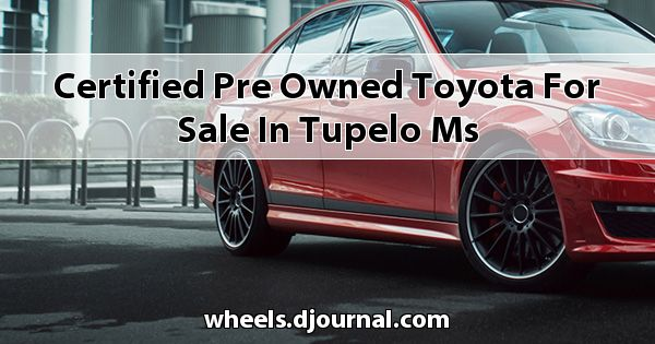 Certified Pre-Owned Toyota for sale in Tupelo, MS