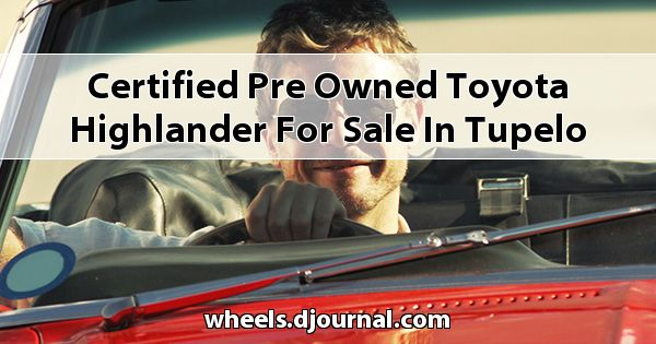 Certified Pre-Owned Toyota Highlander for sale in Tupelo, MS