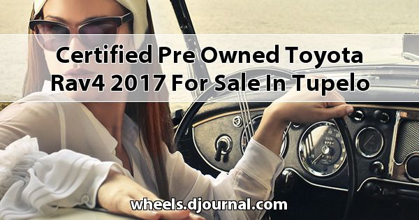 Certified Pre-Owned Toyota RAV4 2017 for sale in Tupelo, MS