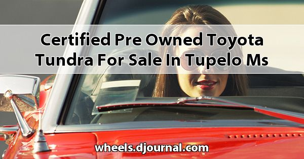Certified Pre-Owned Toyota Tundra for sale in Tupelo, MS