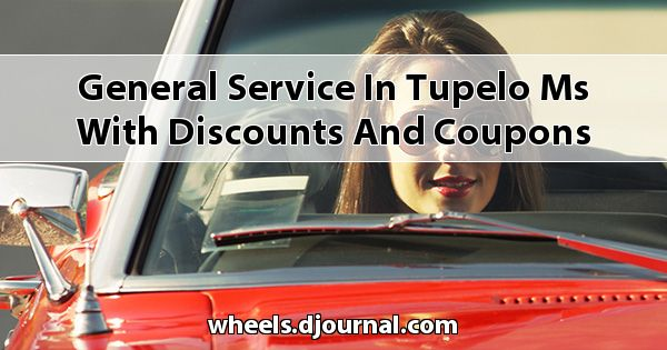 General Service in Tupelo, MS with Discounts and Coupons