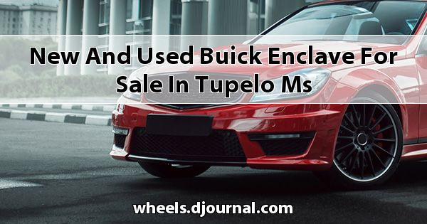New and Used Buick Enclave for sale in Tupelo, MS