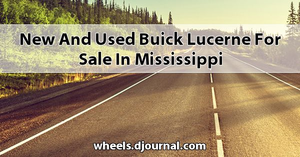 New and Used Buick Lucerne for sale in Mississippi