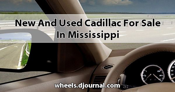 New and Used Cadillac for sale in Mississippi