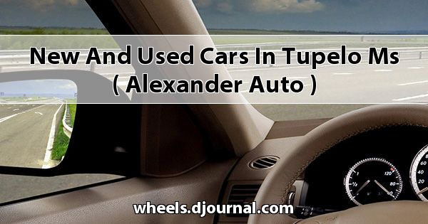 New and Used Cars in Tupelo, MS ( Alexander Auto )