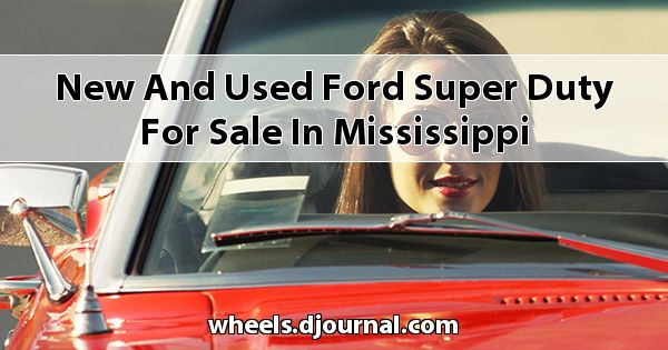 New and Used Ford Super Duty for sale in Mississippi