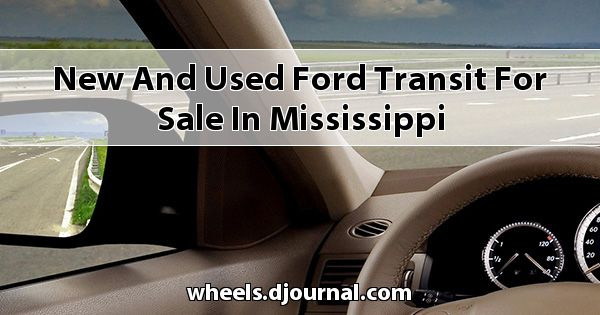 New and Used Ford Transit for sale in Mississippi