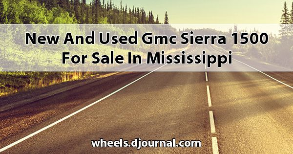 New and Used GMC Sierra 1500 for sale in Mississippi