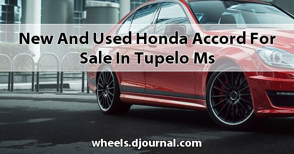 New and Used Honda Accord for sale in Tupelo, MS