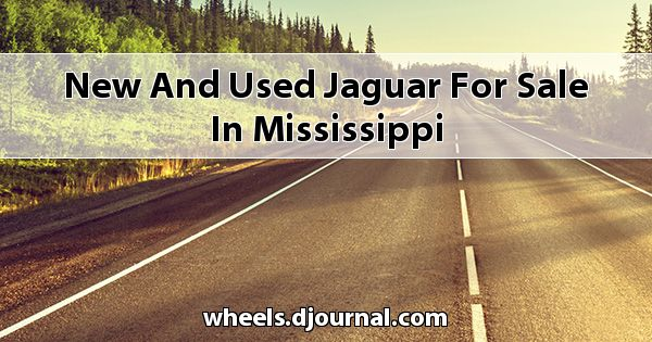 New and Used Jaguar for sale in Mississippi