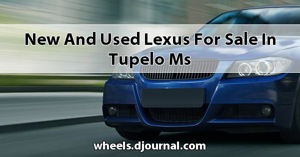 New and Used Lexus for sale in Tupelo, MS