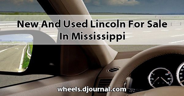 New and Used Lincoln for sale in Mississippi