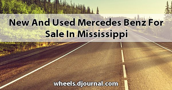 New and Used Mercedes-Benz for sale in Mississippi