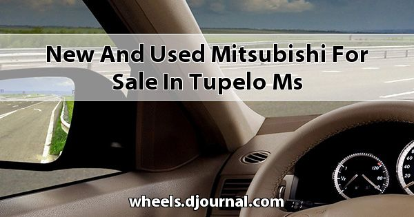 New and Used Mitsubishi for sale in Tupelo, MS
