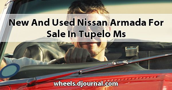New and Used Nissan Armada for sale in Tupelo, MS