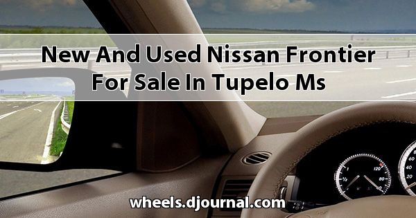 New and Used Nissan Frontier for sale in Tupelo, MS