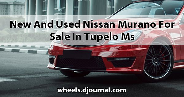 New and Used Nissan Murano for sale in Tupelo, MS