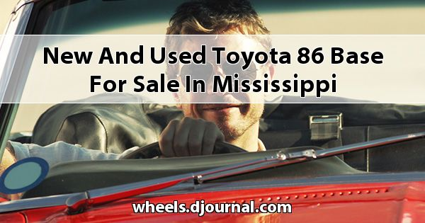 New and Used Toyota 86 Base for sale in Mississippi