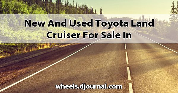 New and Used Toyota Land Cruiser for sale in Mississippi