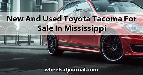New and Used Toyota Tacoma for sale in Mississippi