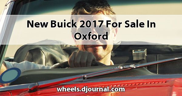 New Buick 2017 for sale in Oxford