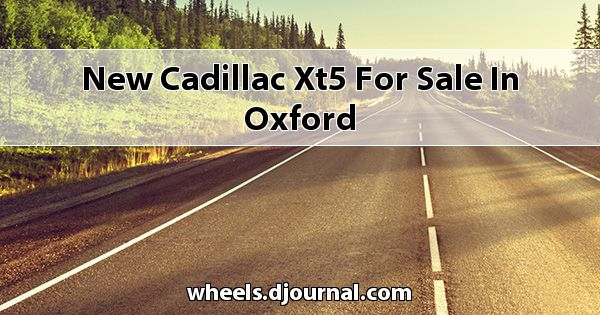 New Cadillac XT5 for sale in Oxford