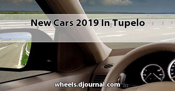New Cars 2019 in Tupelo