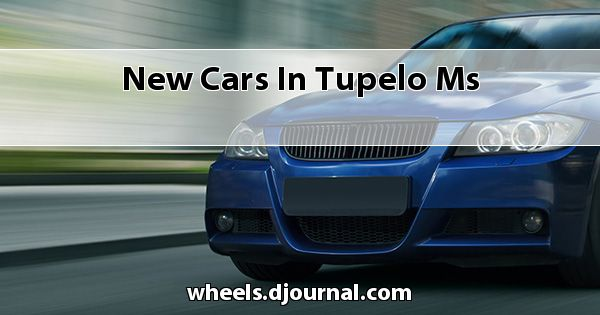 New Cars in Tupelo, MS