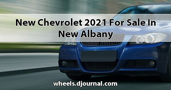 New Chevrolet 2021 for sale in New Albany