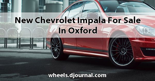 New Chevrolet Impala for sale in Oxford