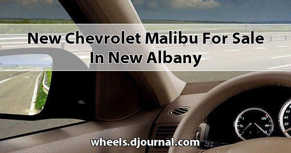 New Chevrolet Malibu for sale in New Albany
