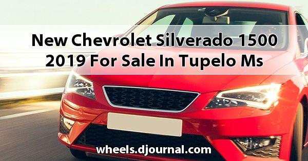 New Chevrolet Silverado 1500 2019 for sale in Tupelo, MS