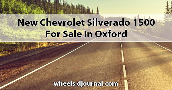 New Chevrolet Silverado 1500 for sale in Oxford