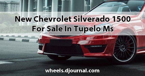 New Chevrolet Silverado 1500 for sale in Tupelo, MS