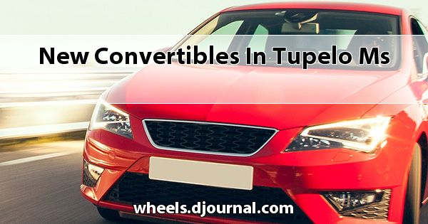 New Convertibles in Tupelo, MS