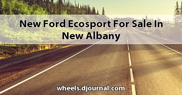 New Ford EcoSport for sale in New Albany