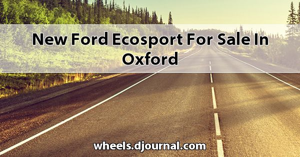 New Ford EcoSport for sale in Oxford