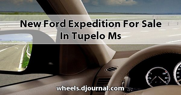 New Ford Expedition for sale in Tupelo, MS